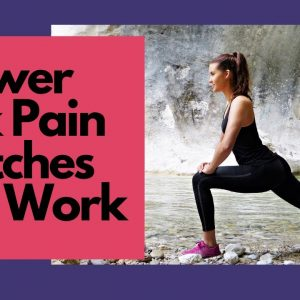 5 Lower Back Pain Stretches That Work