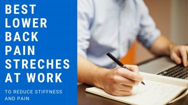 Two Best Lower Back Pain Stretches At Work To Reduce Stiffness And Pain