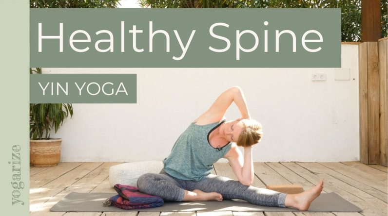 YIN YOGA FOR A HEALTHY SPINE | Yoga for Back Pain Relief | Yogarize