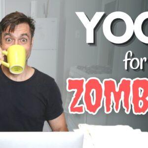 Yoga for When You Feel Like a Zombie | David O Yoga
